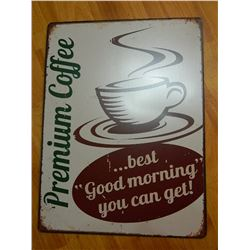 """METAL SIGN - LARGE - 16 X 12"""" - PREMIUM COFFEE ...BEST """"GOOD MORNING"""" YOU CAN GET!"""