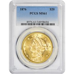 Mint State 1876 Double Eagle 1876 Double Eagle MS-61 PCGS.