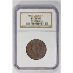 1857 1C Large Cent. MS 62 NGC