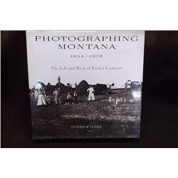 Photographing Montana 1894-1928- The Life and Work of Evelyn Cameron-  Author Donna M. Lucy