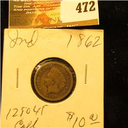 1862 Indian Head Cent. G.