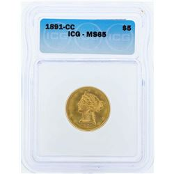 1891-CC $5 Liberty Head Half Eagle Gold Coin ICG MS65