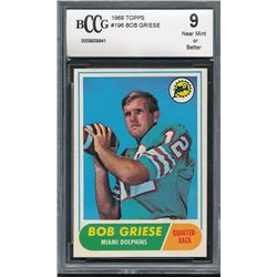 1968 Topps #196 Bob Griese RC (BCCG 9)