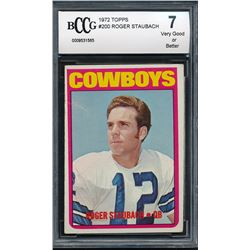 1972 Topps #200 Roger Staubach RC (BCCG 7)
