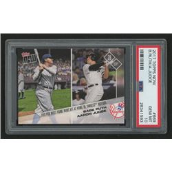2017 Topps Now #669 Aaron Judge/Babe Ruth/5283*/Tied Yankees Record for Most HRs at Home (PSA 10)