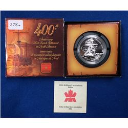 Canada 2004 $1 400th Anniversary of the First French Settlement in North America Proof Silver Dollar