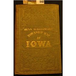 "1855 ""Henn. Williams & Cos. Township Map of Iowa"", hardbound. 'Doc' valued this in his personal coll"