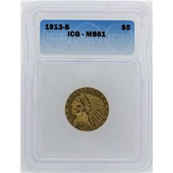1913-S $5 Indian Head Half Eagle Gold Coin ICG MS61