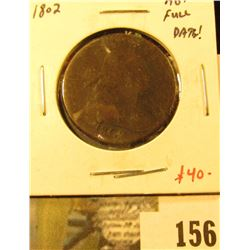 1802 Large Cent, AG+, clear, full date, value $40