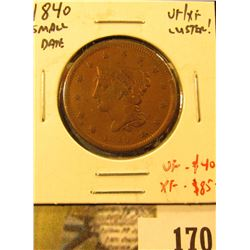 1840 Large Cent, small date, VF/XF, value VF = $40, XF = $85