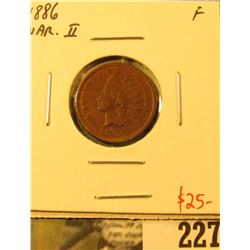 1886 Type 2 Indian Cent, F, value $25