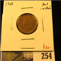 1908 Indian Cent, AU luster, value $20