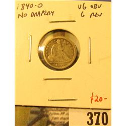 1840-O No Drapery Seated Liberty Half Dime, VG obverse, G reverse, value $20