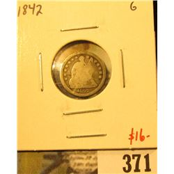 1842 Seated Liberty Half Dime, G, value $16