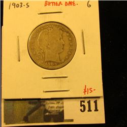1903-S Barber Quarter, G, better date, value $15