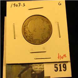 1907-S Barber Quarter, G, value $10