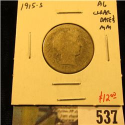 1915-S Barber Quarter, AG clear date & mint mark, low mintage semi-key, value $12