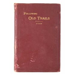 Following Old Trails 1st Edition - Arthur L. Stone