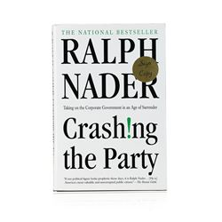 Signed Copy of Crashing the Party: Taking on the Corporate Government in an Age