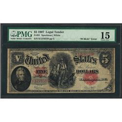1907 $5 Woodchopper Legal Tender Note Fr.91 PCBLIC ERROR PMG Choice Fine 15