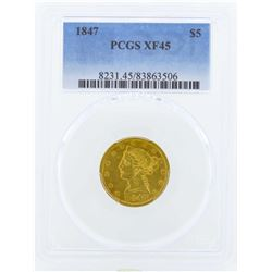 1847 $5 Liberty Head Half Eagle Gold Coin PCGS XF45