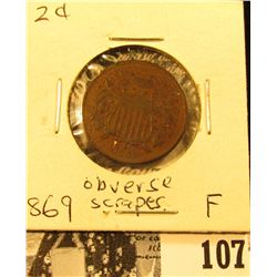 1869 U.S. Two Cent Piece, Fine, Obverse scrapes.