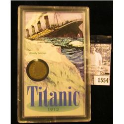 1554 . 1912 P Liberty Nickel in a Titanic Plastic case with history.