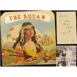"1680 . ""The Squaw"" Cigar Box Label of Indian Princess with Peace Pipe."