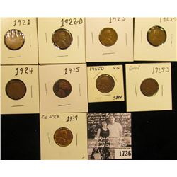 1736 . 1921P VG, 22D G, 23P VG, S Fine, 24P Good, 25P VG, D VG, S Good, & 37P BU Lincoln Cents.