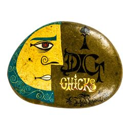 """I Dig Chicks"" Hand-Painted Rock."