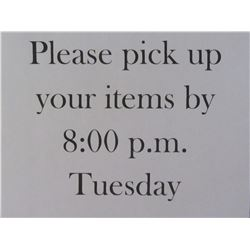 Please Pick Up Your Items By 8pm Tuesday thank you