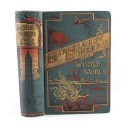 Marvelous Wonders of the Whole World 1st Ed. 1886