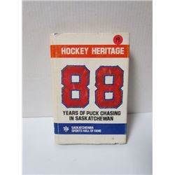 "Hard Cover Hockey Book- ""Hockey Heritage 88 Years of Puck Chasing in Sask"""