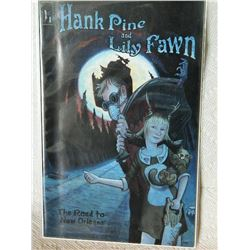 HANK PINE AND LILY FAWN - #1 - 2004 -  NEAR MINT - WITH BAG & BOARD