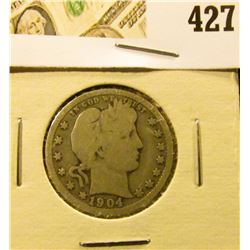 1904 Barber Quarter, G+, value $9