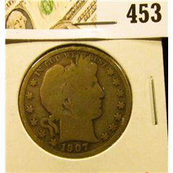 1907-S Barber Half Dollar, G, value $18