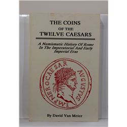 van Meter: The Coins of the Twelve Caesars: A Numismatic History of Rome in the Imperatorial and Ear