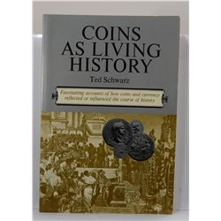 Schwarz: Coins as Living History: Fascinating Accounts of How Coins and Currency Reflected or Influe