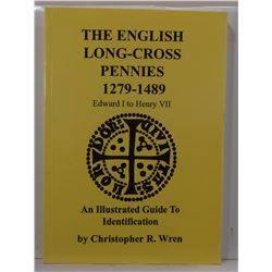Wren: The English Long-Cross Pennies 1279-1489: An Illustrated Guide to Identification