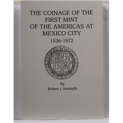 Nesmith: The Coinage of the First Mint of the Americas at Mexico City 1536-1572