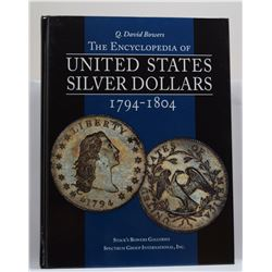 Bowers: The Encyclopedia of United States Silver Dollars 1794-1804