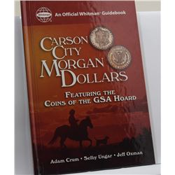 Crum: Carson City Morgan Dollars Featuring the Coins of the GSA Hoard