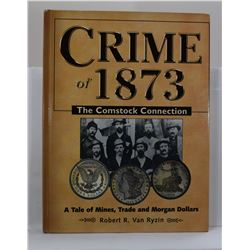 van Ryzin: Crime of 1873 The Comstock Connection: A Tale of Mines, Trade and Morgan Dollars