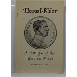 DeLorey: (Signed) Thomas L. Elder: A Catalogue of His Tokens and Medals