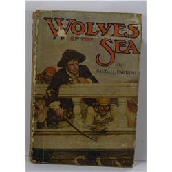 Parrish: Wolves of the Sea; Strange Adventures which Befell one Geoffrey Carlyle aboard a Pirate Cra