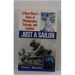 Waterman: Just a Sailor: A Navy Diver's Story of Photography, Salvage, and Combat