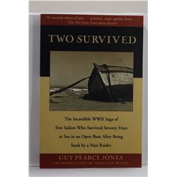 Jones: Two Survived: The Incredible WWII Saga of Two Sailors Who Survived Seventy Days at Sea in an
