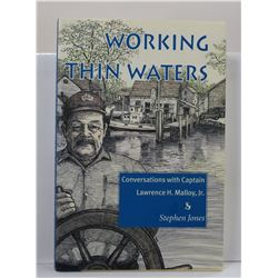 Jones: Working Thin Waters: Conversations with Captain Lawrence H. Malloy, Jr