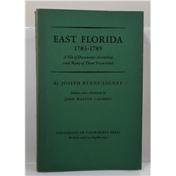 Lockey: East Florida 1783-1785: A File of Documents Assembled, and Many of Them Translated