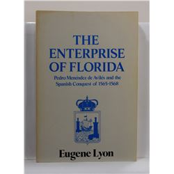 Lyon: The Enterprise of Florida: Pedro Menéndez de Avilés and the Spanish Conquest of 1565-1568